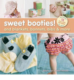 Sweet Booties and Blankets, Bonnets, Bibs & More : And Blankets, Bonnets, Bibs & More - Valerie Van Arsdale Shrader