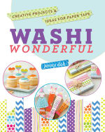 Washi Wonderful : Creative Projects & Ideas for Paper Tape - Jenny Doh