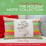 Doodle Stitching : The Holiday Motif Collection : Embroidery Projects & Designs to Celebrate the Seasons - Aimee Ray