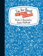 The I'm-So-Bored Doodle Notebook - Susan McBride