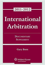 International Arbitration : Documentary Supplement - Gary B Born