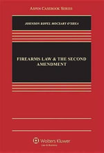Firearms Law and the Second Amendment : Regulation, Rights, and Policy - Nicholas J Johnson
