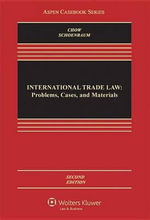 International Trade Law : Problems, Cases, and Materials - Daniel C K Chow