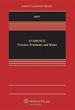 Evidence : Practice, Problems, and Rules - Best