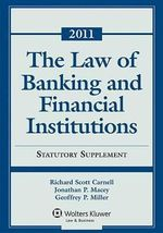 The Law of Banking & Financial Institutions : 2011 Statutory Supplement - Richard Scott Carnell