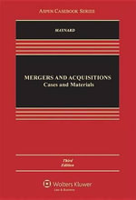 Mergers and Acquisitions : Cases, Materials, and Problems - Therese H Maynard