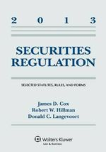 Securities Regulation : Selected Statutes, Rules, and Forms, 2013 Supplement - Cox