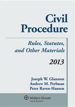 Civil Procedure : Rules, Statutes, and Other Materials, 2013 - Glannon
