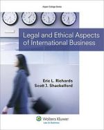 Legal and Ethical Aspects of International Business - Richards