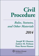 Civil Procedure : Rules Statutes & Other Materials 2014 Supplement - Joseph W Glannon