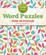 Large Print Word Puzzles : Over 100 Puzzles - George Bredehorn