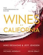 Wines of California : The Comprehensive Guide - Mike Desimone