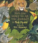 Man Gave Names to All the Animals : Paperback & CD with song by Bob Dylan - Bob Dylan