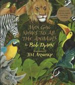 Man Gave Names to All the Animals : Paperback Edition - Bob Dylan