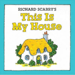 Richard Scarry's This is My House - Richard Scarry