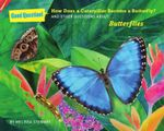 How Does A Caterpillar Become A Butterfly? : And other questions about butterflies - Melissa Stewart