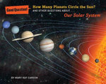 How Many Planets Circle the Sun? : And Other Questions about Our Solar System - Mary Kay Carson