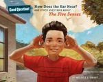 How Does The Ear Hear? : And other questions about the five senses - Melissa Stewart