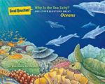 Why Is the Sea Salty? : And Other Questions About... Oceans - Benjamin Richmond