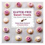 Gluten-Free Sweet Treats : Cakes, Brownies, Cookies and More - Emma Goss-Custard