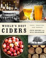 World's Best Ciders : Taste, Tradition, and Terroir - Pete Brown