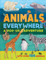 Animals Everywhere : A Pop-Up Adventure - Yvonne Deutch