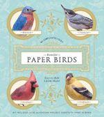 Beautiful paper birds : Easy-to-make lifelike models - Johan Scherft