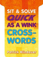 Quick as a Wink Crosswords : 75 Puzzles - Patrick Blindauer