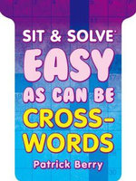 Easy as Can be Crosswords : Sit & Solve - Patrick Berry