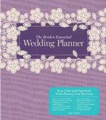 The Bride's Essential Wedding Planner : Deluxe Edition - Amy Nebens