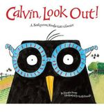 Calvin, Look Out! : A Bookworm Birdie Gets Glasses - Jennifer Berne