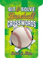 Sit & Solve (R) Baseball Crosswords - David J Kahn