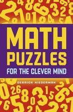 Math Puzzles for the Clever Mind - Derrick Niederman