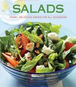 Salads : Fresh, Delicious Dishes for All Occasions - Pamela Clark