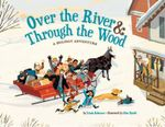 Over the River & Through the Wood : A Holiday Adventure - Linda Ashman