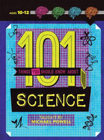 101 Things You Should Know About Science : 101 Things You Should Know About... - Michael Powell