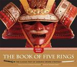 The Book of Five Rings : The Classic Text of Samurai Sword Strategy - Musashi Miyamoto