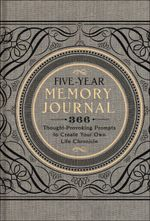 Five-Year Memory Journal : 366 Thought-Provoking Prompts to Create Your Own Life Chronicle - Sterling Publishing Company