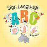Sign Language ABC - Lora Heller