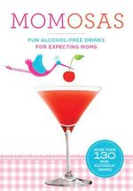 Momosas : Fun Alcohol-Free Drinks for Expecting Moms - Paul Knorr