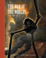 The War of the Worlds : Sterling Unabridged Classics - H. G. Wells