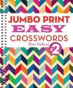 Jumbo Print Easy Crosswords #2 - Matt Gaffney
