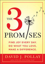 The 3 Promises : Find Joy Every Day. Do What You Love. Make a Difference - David J. Pollay