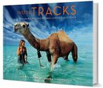 Inside Tracks : Robyn Davidson's Solo Journey Across the Outback - Robyn Davidson