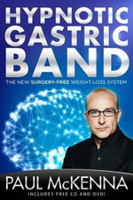 Hypnotic Gastric Band : The New Surgery-Free Weight-Loss System - Paul McKenna