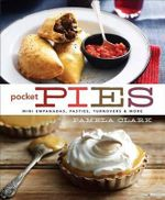 Pocket Pies : Mini Empanadas, Pasties, Turnovers & More - Pamela Clark
