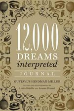12, 000 Dreams Interpreted Journal - Gustavus Hindman Miller