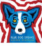 Blue Dog Speaks - George Rodrigue