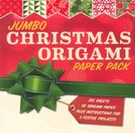 Jumbo Christmas Origami Paper Pack : 285 Sheets of Origami Paper Plus Instructions for 3 Festive Projects - Sterling Publishing Company