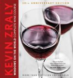 Kevin Zraly Windows on the World Complete Wine Course : 30th Anniversary Edition - Kevin Zraly